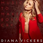 Diana Vickers, Music To Make Boys Cry