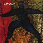 Gangway, Sitting In The Park
