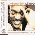 Charlie Wilson, Bridging the Gap