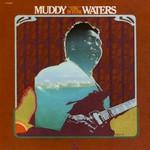 "Muddy Waters, ""Unk"" in Funk"