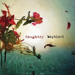 Daughtry, Baptized
