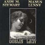 Andy M. Stewart & Manus Lunny, Dublin Lady
