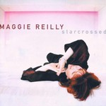 Maggie Reilly, Starcrossed