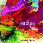 Echo, Coming Home