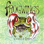 Frogwings, Croakin' at Toad's