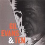 Gil Evans, Gil Evans & Ten