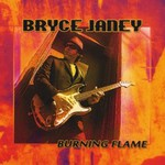 Bryce Janey, Burning Flame