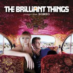 The Brilliant Things, Stronger Than Romeo