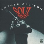 Luther Allison, Soul Fixin' Man