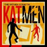 Katmen, The Katmen Cometh....