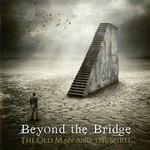Beyond the Bridge, The Old Man and the Spirit