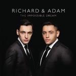 Richard & Adam, The Impossible Dream