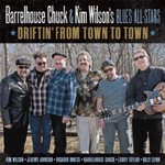 Barrelhouse Chuck & Kim Wilson's Blues All-Stars, Driftin' From Town To Town