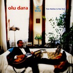 Olu Dara, In The World: From Natchez to New York