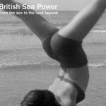 British Sea Power, From The Sea To The Land Beyond
