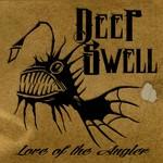 Deep Swell, Lore Of The Angler