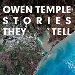 Owen Temple, Stories They Tell