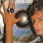Bill Bruford, Feels Good To Me