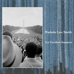 Wadada Leo Smith, Ten Freedom Summers
