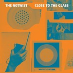 The Notwist, Close To The Glass