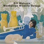 Bill Watrous, Manhattan Wildlife Refuge
