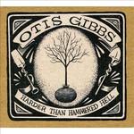 Otis Gibbs, Harder Than Hammered Hell
