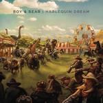 Boy & Bear, Harlequin Dream