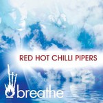 Red Hot Chilli Pipers, Breathe