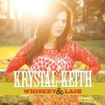 Krystal Keith, Whiskey & Lace
