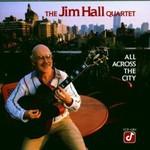 Jim Hall, All Across the City