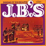 The J.B.'s, Doing It To Death