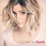 Sarah Lenka, Hush