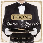 T-Bone, Bone-Appetit: Servin Up tha Hits