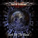 Faith Circus, Turn Up The Band