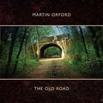 Martin Orford, The Old Road