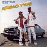 Audio Two, I Don't Care (The Album)