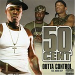 50 Cent, Outta Control (feat. Mobb Deep)