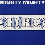 Mighty Mighty, Sharks