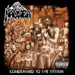 Nausea, Condemned To The System