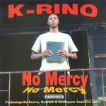 K-Rino, No Mercy