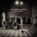 Black Knights, Medieval Chamber