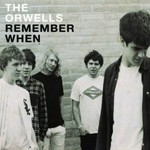 The Orwells, Remember When