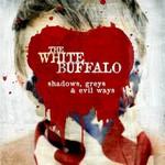 The White Buffalo, Shadows, Greys & Evil Ways