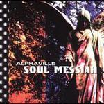 Alphaville, Soul Messiah