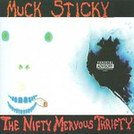 Muck Sticky, The Nifty Mervous Thrifty