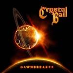 Crystal Ball, Dawnbreaker