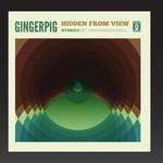 Gingerpig, Hidden from View