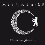Muslimgauze, Turkish Berlina