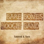 Bare Bones Boogie Band, Tattered & Torn