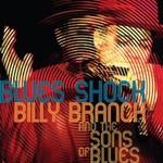 Billy Branch, Blues Shock
